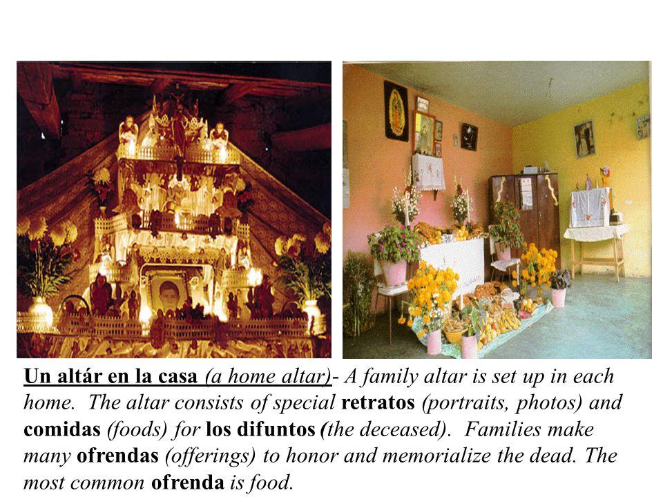 Un altár en la casa (a home altar)- A family altar is set up in each home.