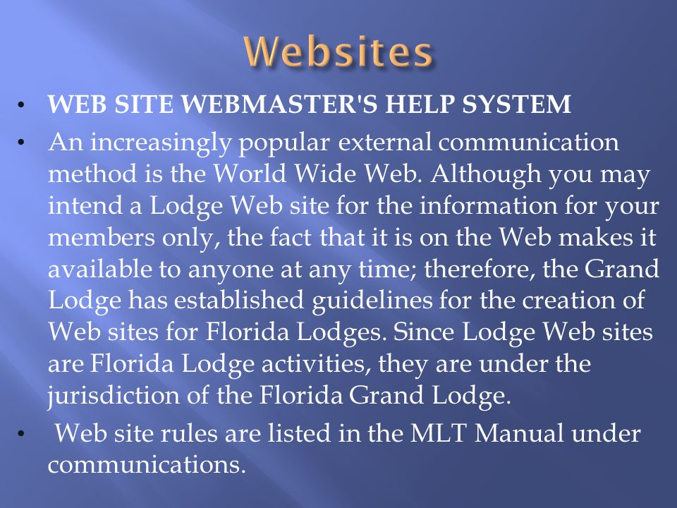 WEB SITE WEBMASTER S HELP SYSTEM An increasingly popular external communication method is the World Wide Web.