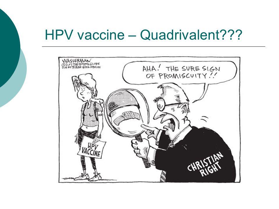 HPV vaccine – Quadrivalent???