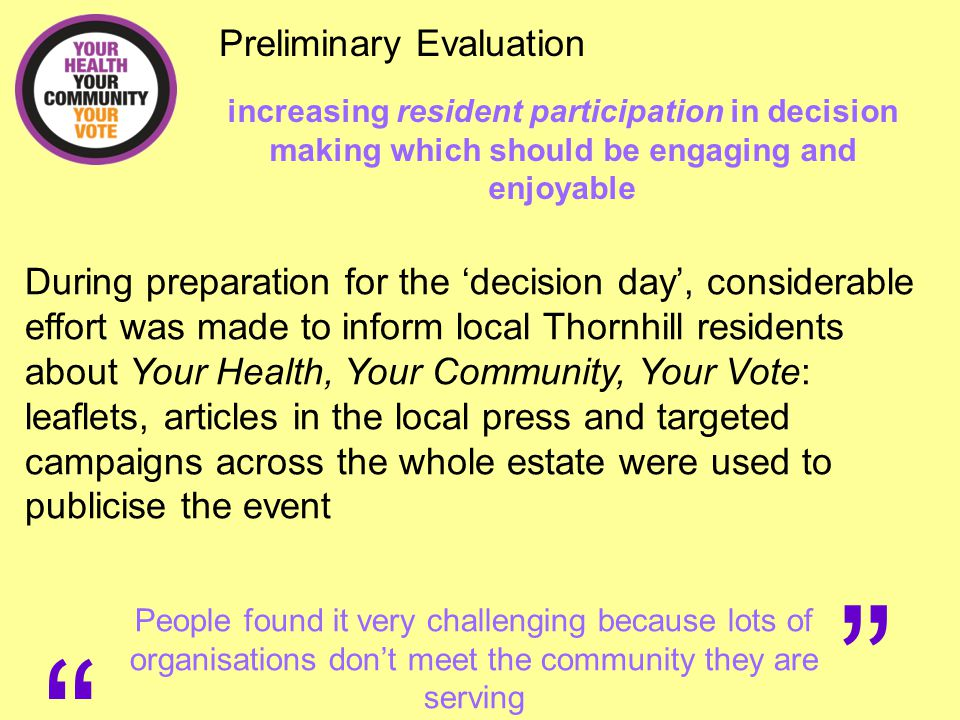 """"""" """" Preliminary Evaluation People found it very challenging because lots of organisations don't meet the community they are serving increasing residen"""