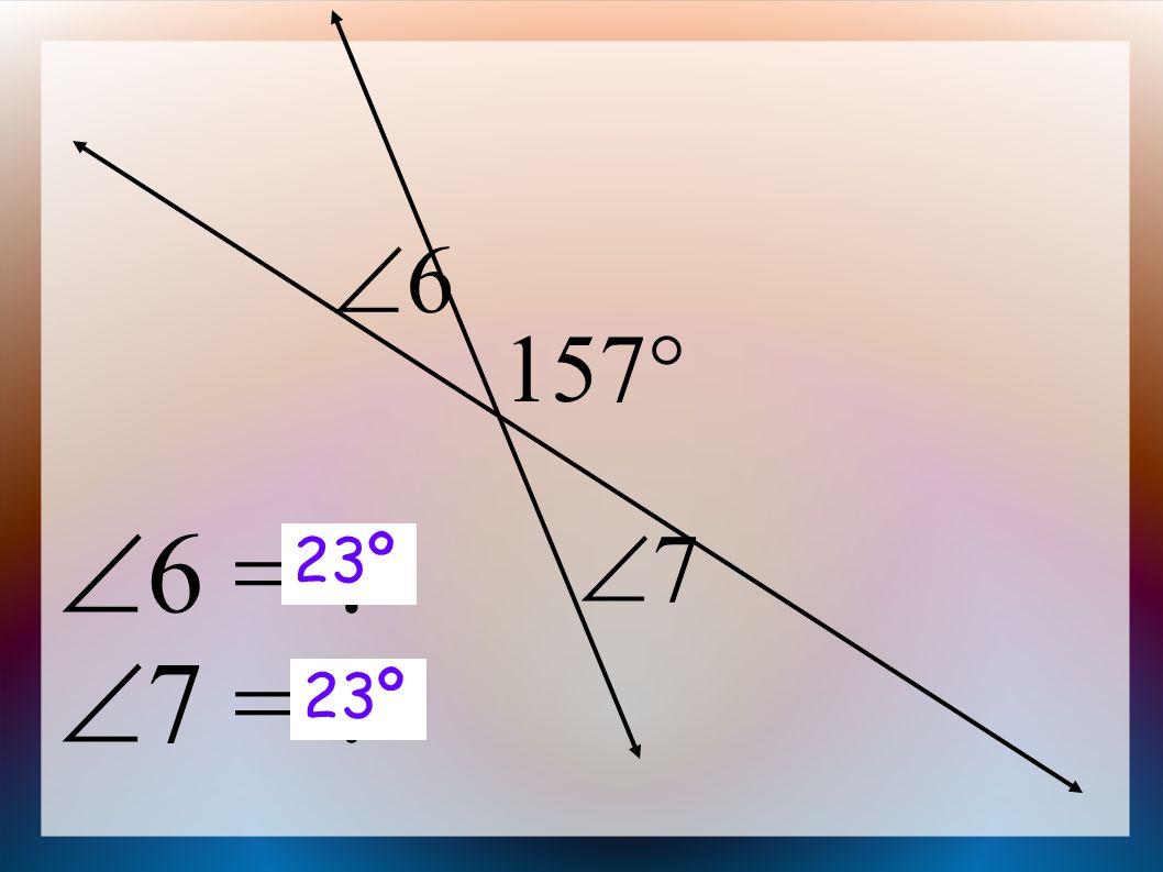  6 =  7 = 157  66 77 23º