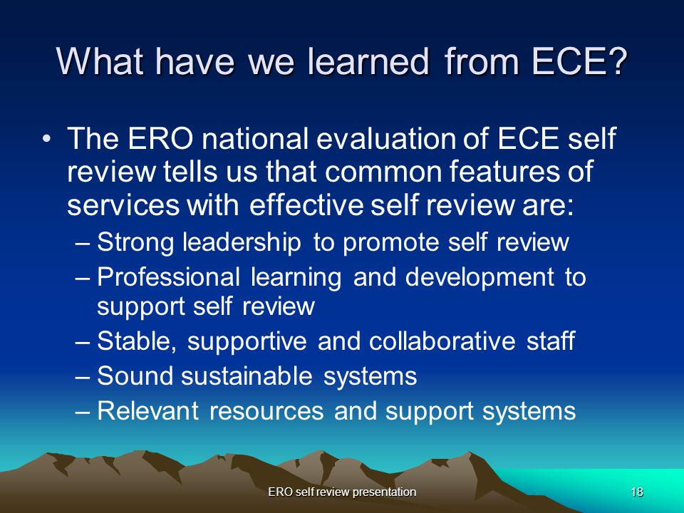 ERO self review presentation18 What have we learned from ECE.