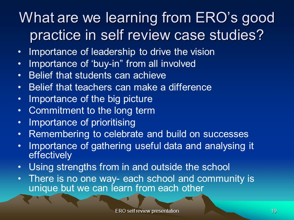 ERO self review presentation19 What are we learning from ERO's good practice in self review case studies.