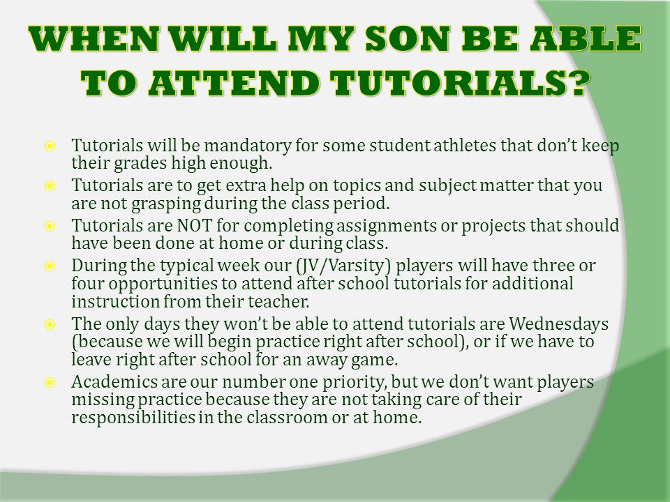  Tutorials will be mandatory for some student athletes that don't keep their grades high enough.