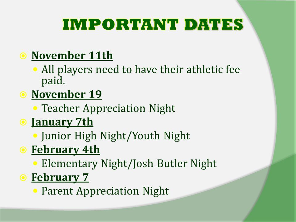  November 11th All players need to have their athletic fee paid.