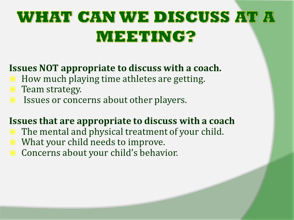 Issues NOT appropriate to discuss with a coach.  How much playing time athletes are getting.
