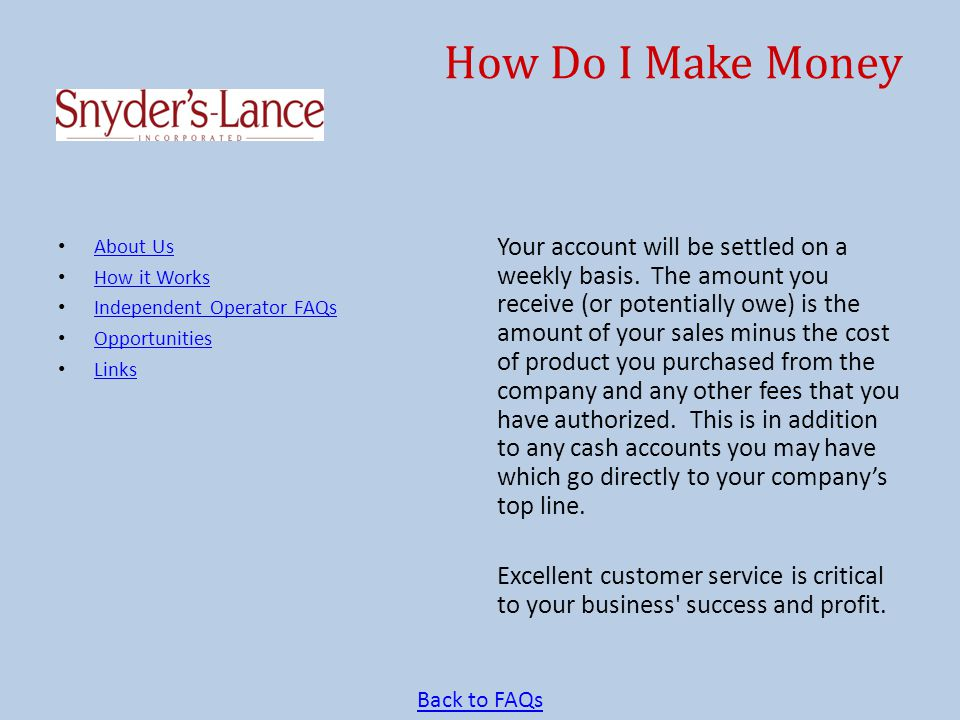 How Do I Make Money Your account will be settled on a weekly basis.