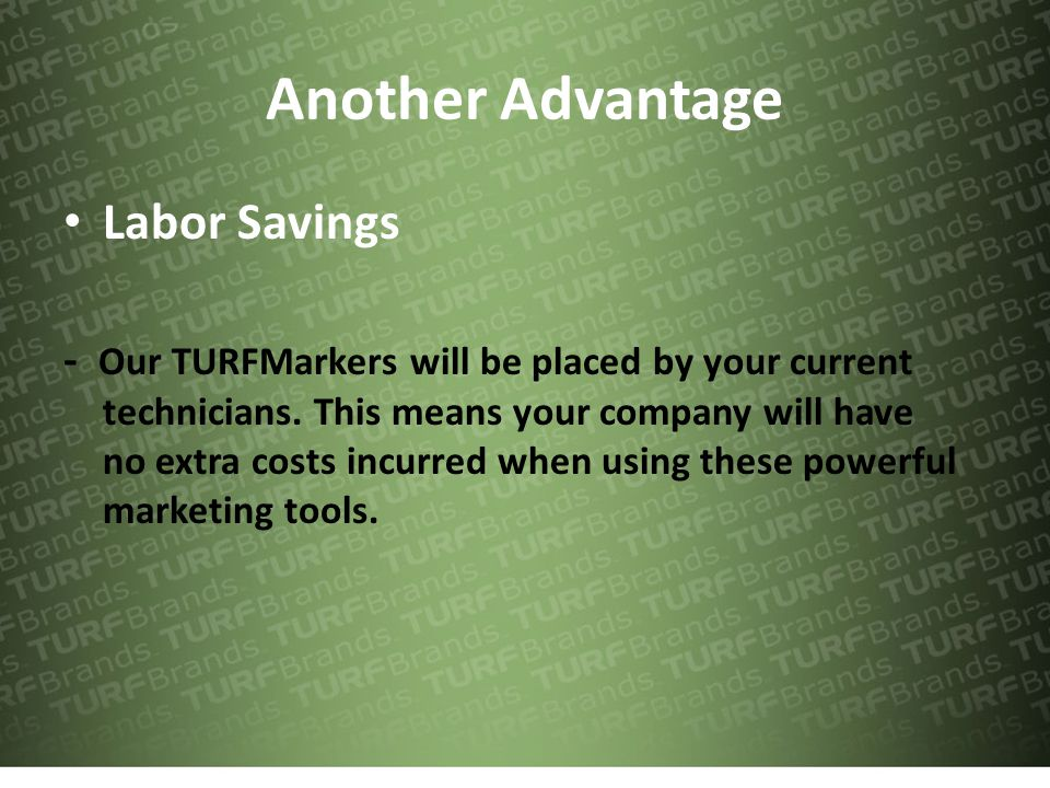 Another Advantage Labor Savings - Our TURFMarkers will be placed by your current technicians.