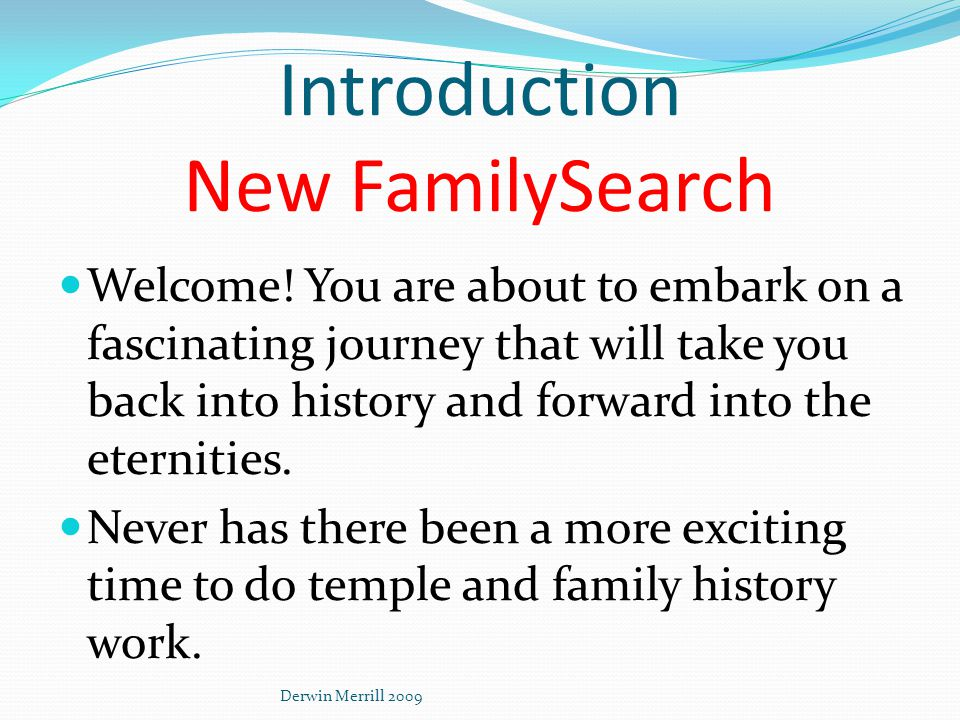 Introduction New FamilySearch Welcome.