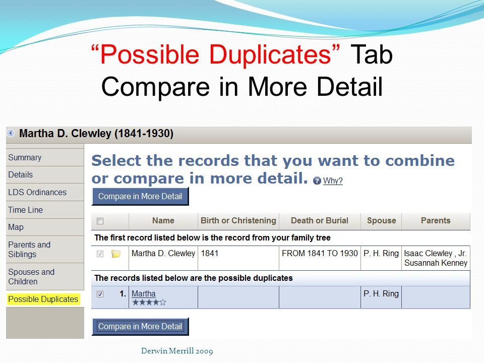 Possible Duplicates Tab Compare in More Detail Derwin Merrill 2009