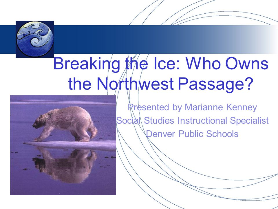 Breaking the Ice: Who Owns the Northwest Passage.