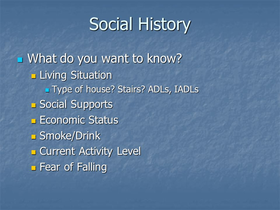 Social History What do you want to know. What do you want to know.