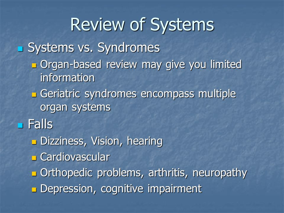 Review of Systems Systems vs. Syndromes Systems vs.