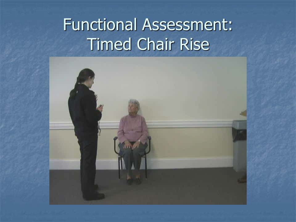 Functional Assessment: Timed Chair Rise