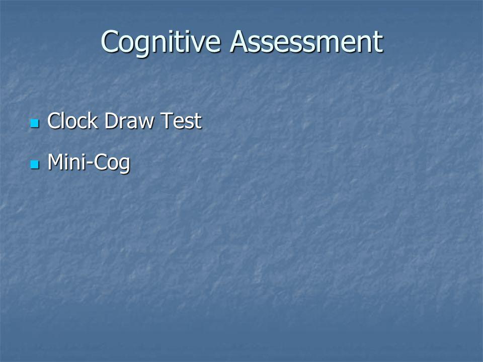 Cognitive Assessment Clock Draw Test Clock Draw Test Mini-Cog Mini-Cog