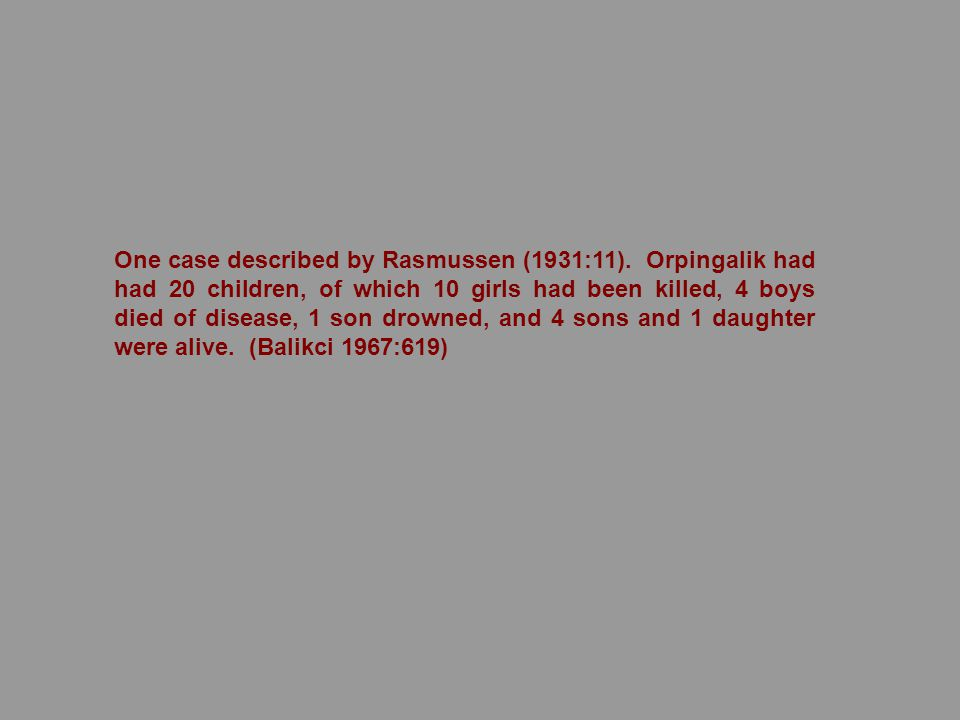One case described by Rasmussen (1931:11).