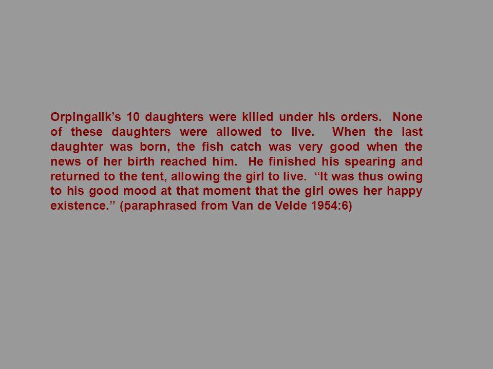 Orpingalik's 10 daughters were killed under his orders.