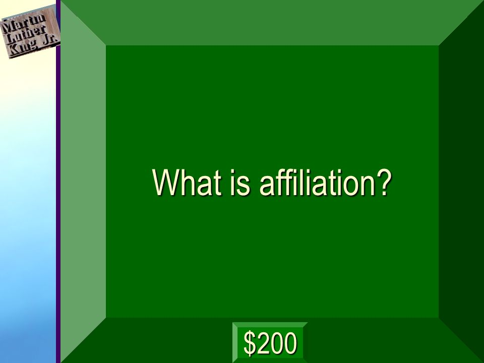 What is affiliation? $200
