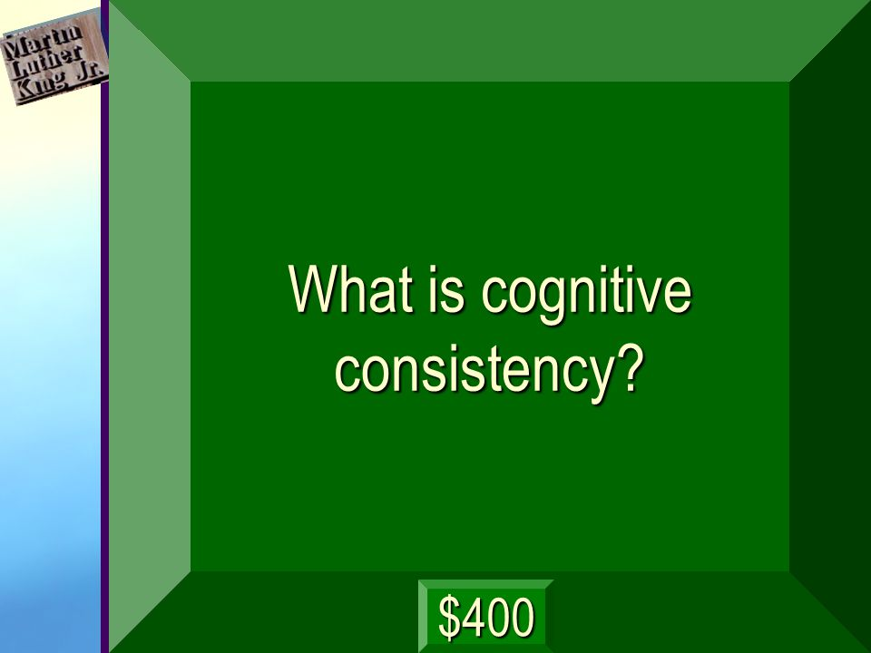 What is cognitive consistency? $400