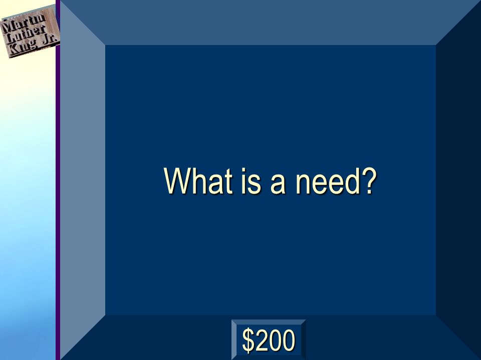 What is a need? $200