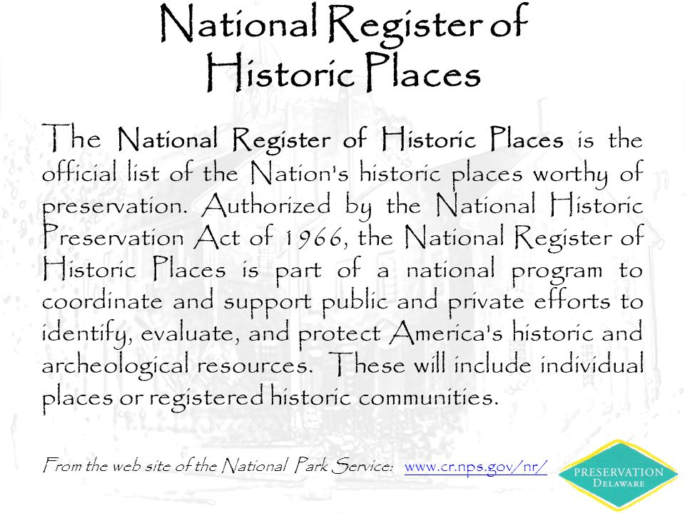 National Register of Historic Places The National Register of Historic Places is the official list of the Nation's historic places worthy of preservat