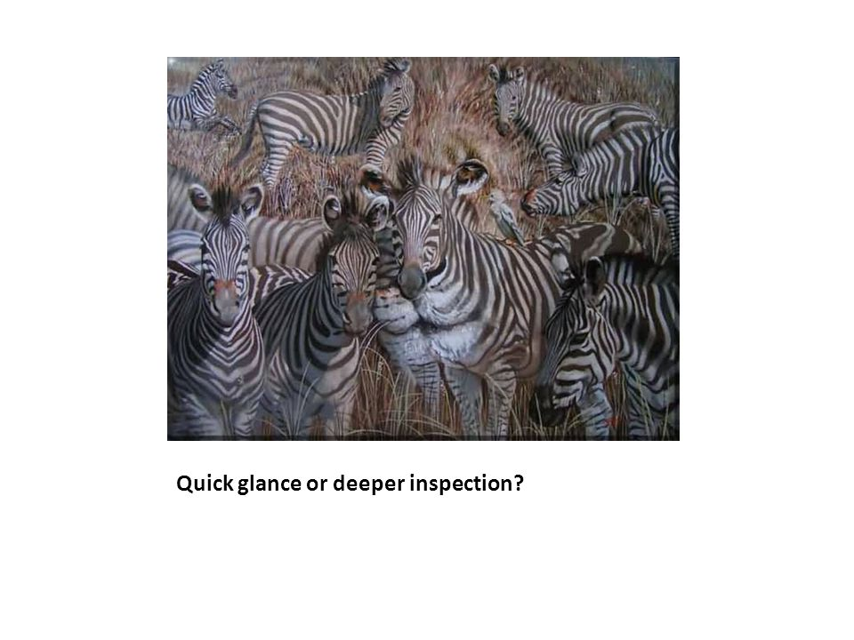 Quick glance or deeper inspection