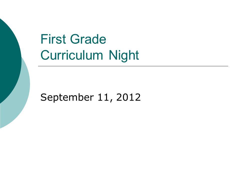 First Grade Curriculum Night September 11, 2012