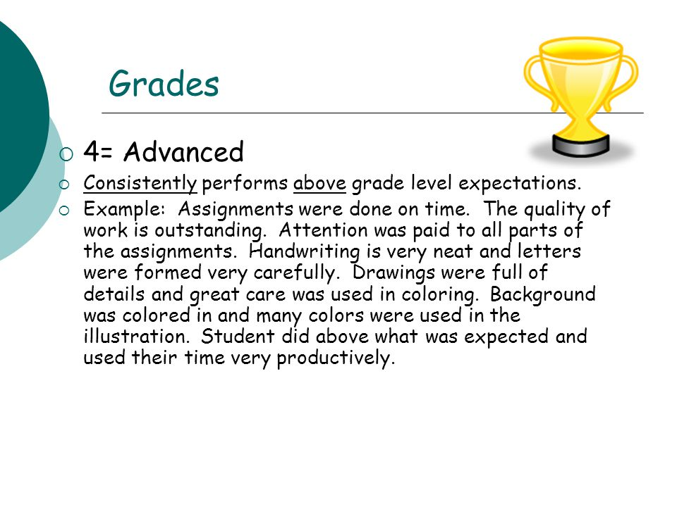 Grades  4= Advanced  Consistently performs above grade level expectations.