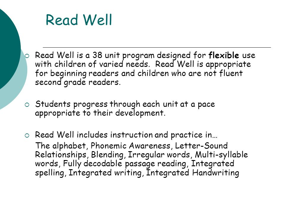 Read Well  Read Well is a 38 unit program designed for flexible use with children of varied needs.