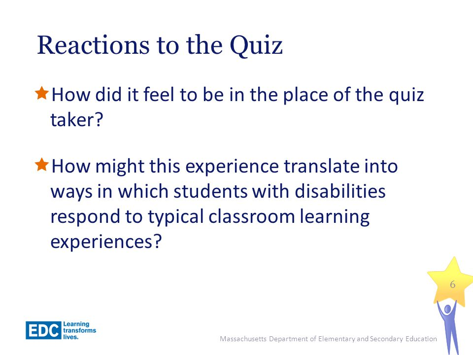 Reactions to the Quiz  How did it feel to be in the place of the quiz taker.