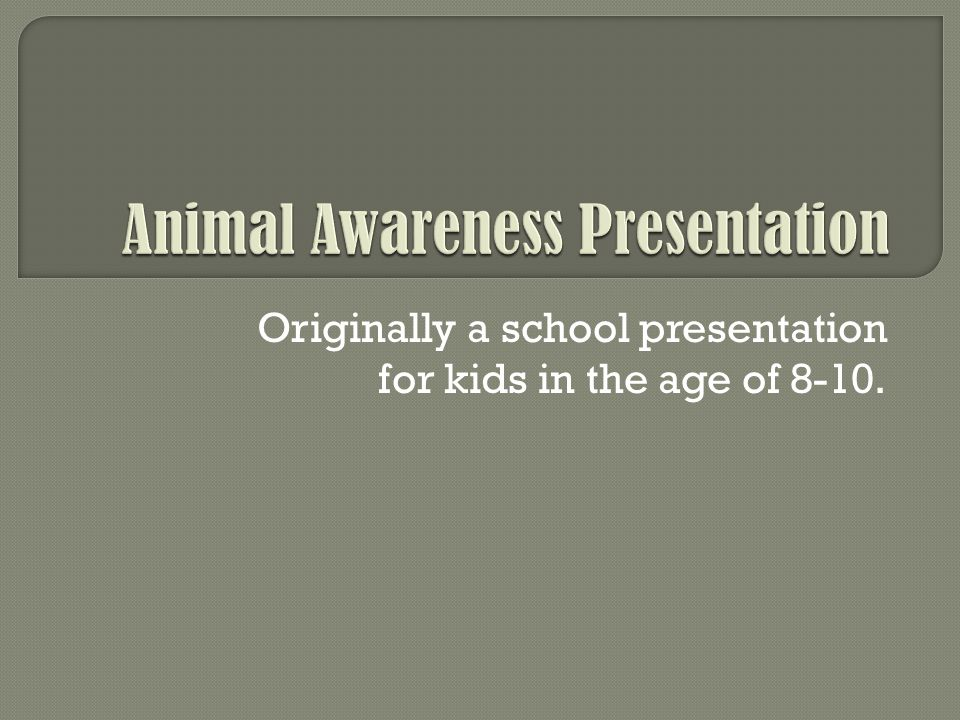 Originally a school presentation for kids in the age of 8-10.