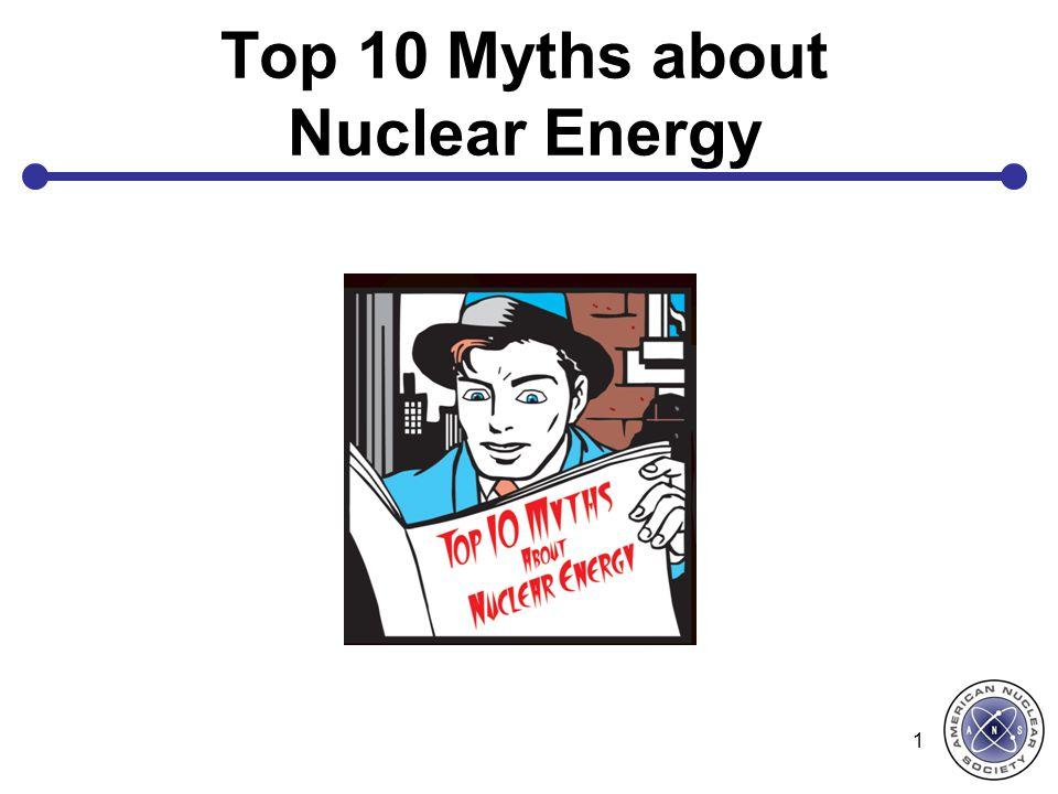 Top 10 Myths about Nuclear Energy 1