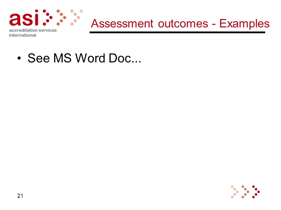 Assessment outcomes - Examples 21 See MS Word Doc...