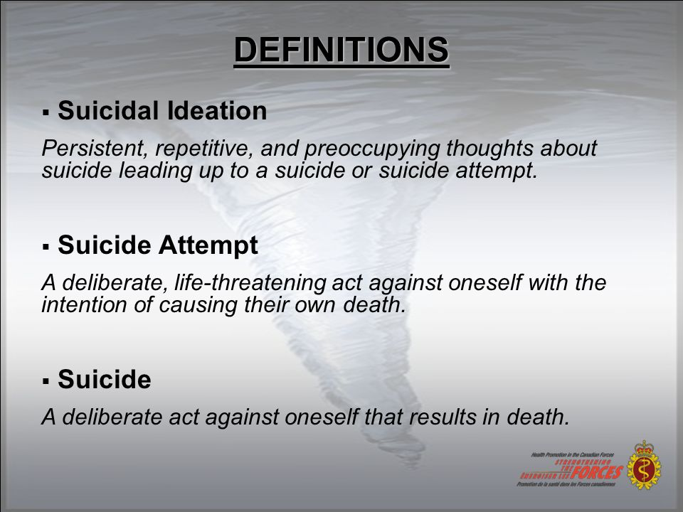  Ask if the person is thinking about suicide: ask how, where and when  The more detailed the plan, the faster you need to act.