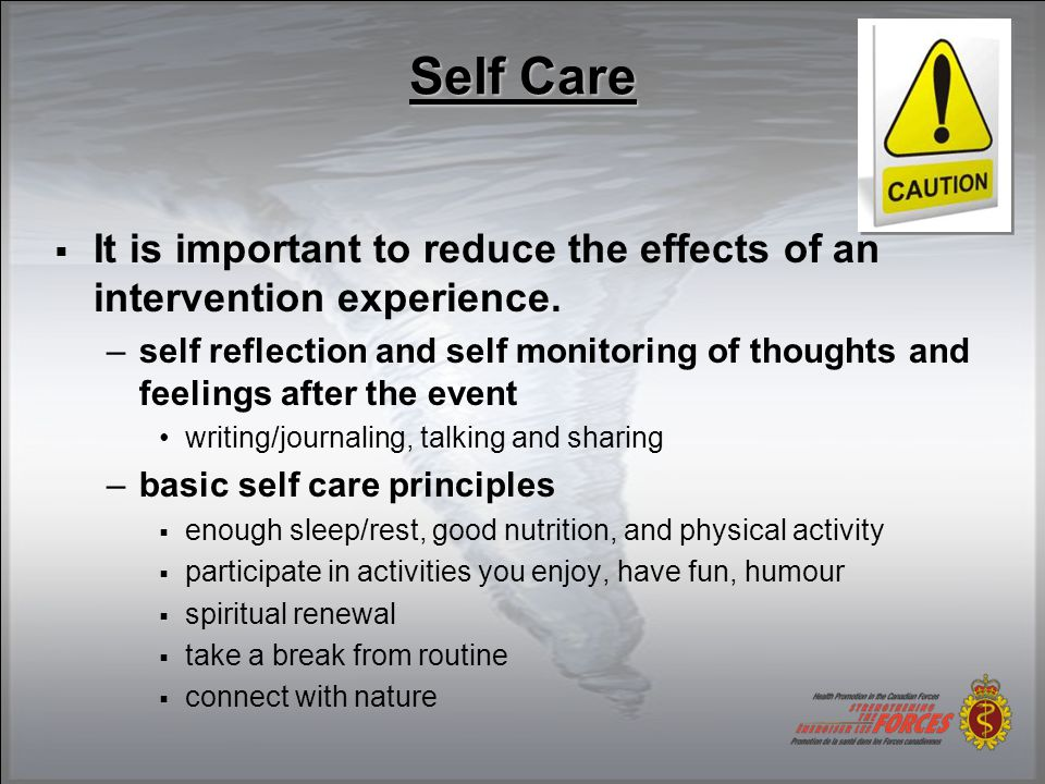  It is important to reduce the effects of an intervention experience.