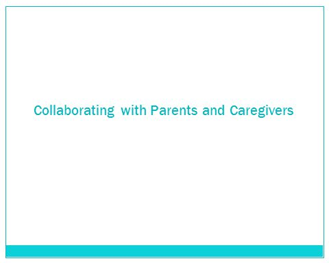 Collaborating with Parents and Caregivers