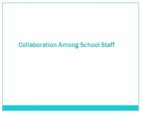 Collaboration Among School Staff