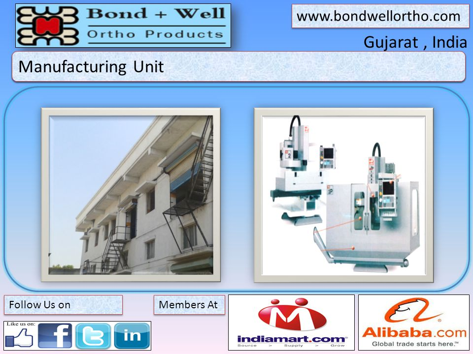 Gujarat, India About Bond + Well Members At   Follow Us on Manufacturing Unit