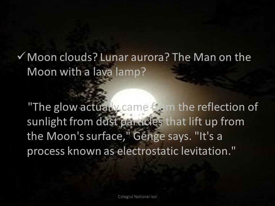 Moon clouds. Lunar aurora. The Man on the Moon with a lava lamp.