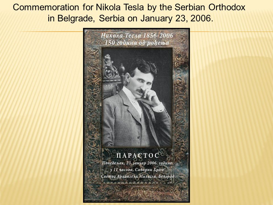 Commemoration for Nikola Tesla by the Serbian Orthodox in Belgrade, Serbia on January 23, 2006.