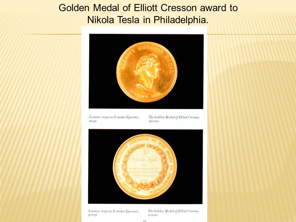 Golden Medal of Elliott Cresson award to Nikola Tesla in Philadelphia.
