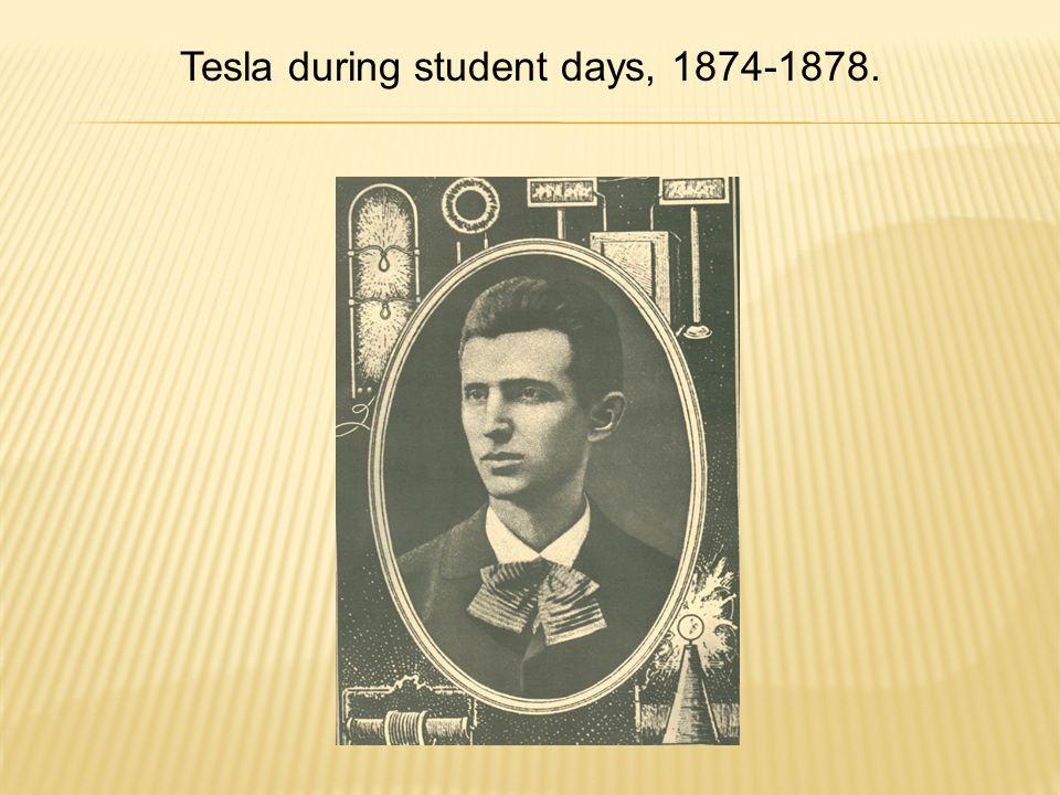Tesla during student days, 1874-1878.