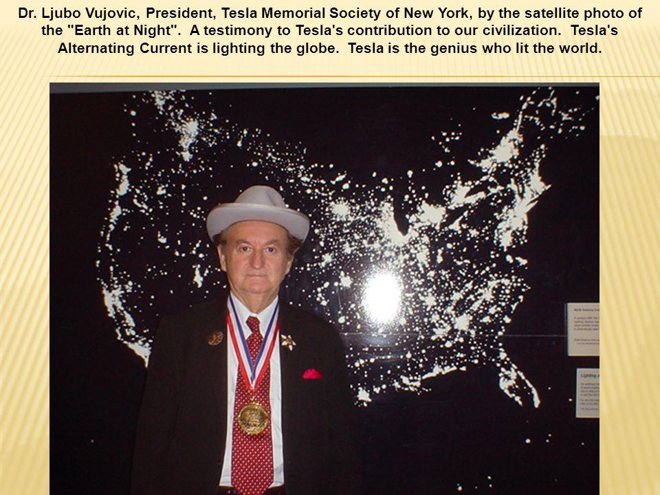 Dr. Ljubo Vujovic, President, Tesla Memorial Society of New York, by the satellite photo of the