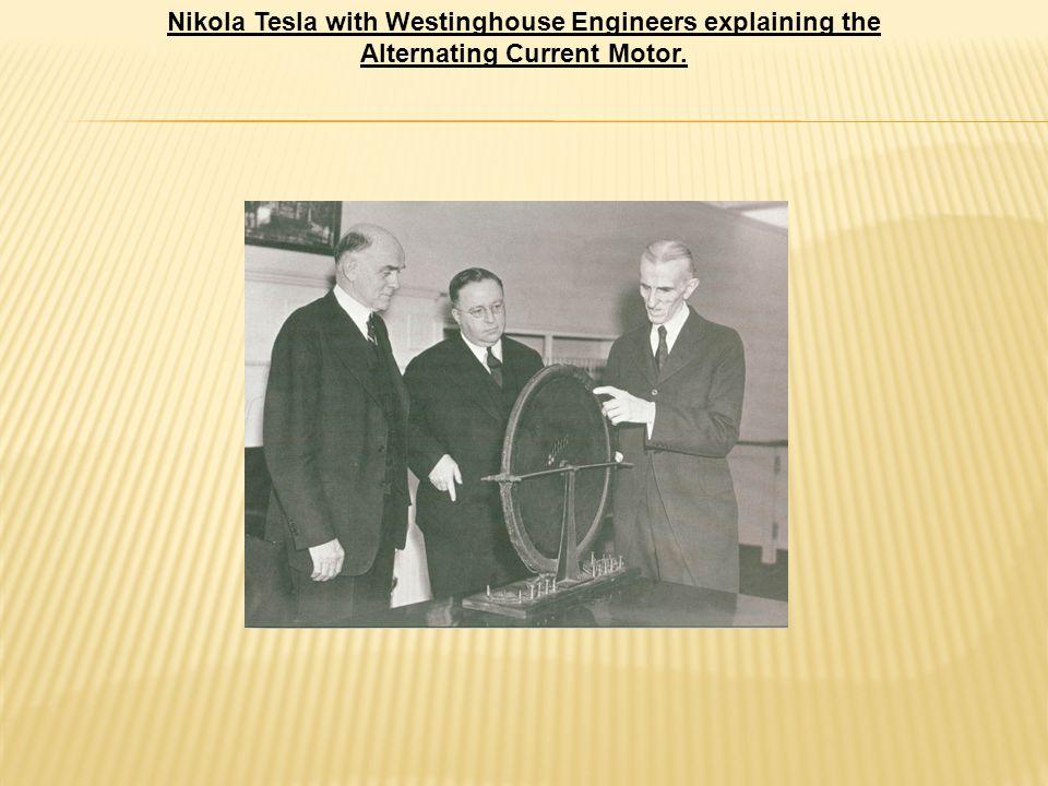 Nikola Tesla with Westinghouse Engineers explaining the Alternating Current Motor.