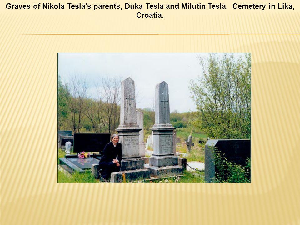 Graves of Nikola Tesla s parents, Duka Tesla and Milutin Tesla. Cemetery in Lika, Croatia.