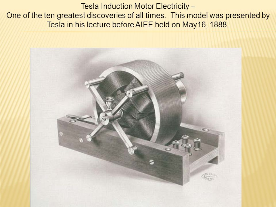 Tesla Induction Motor Electricity – One of the ten greatest discoveries of all times.