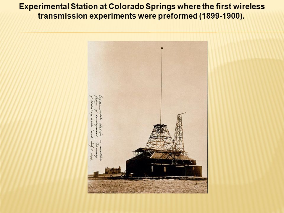 Experimental Station at Colorado Springs where the first wireless transmission experiments were preformed (1899-1900).