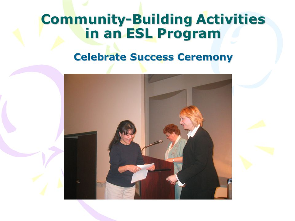 Community-Building Activities in an ESL Program Celebrate Success Ceremony