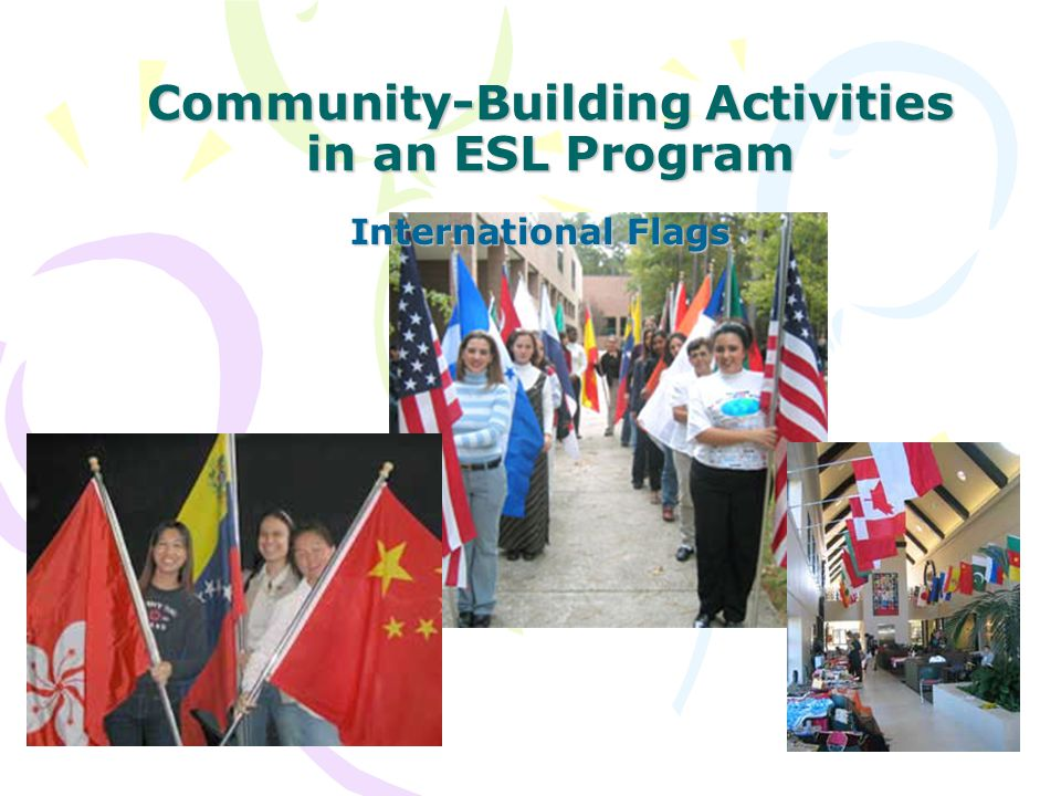 Community-Building Activities in an ESL Program International Flags