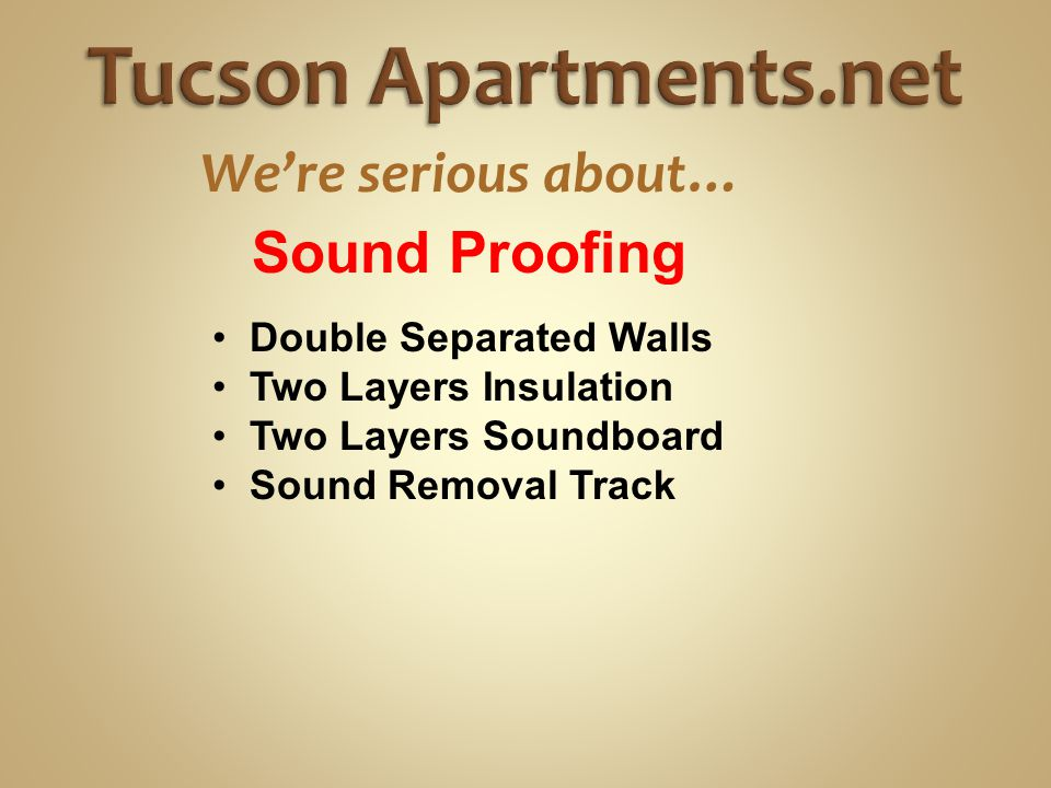 We're serious about… Double Separated Walls Two Layers Insulation Two Layers Soundboard Sound Removal Track Sound Proofing